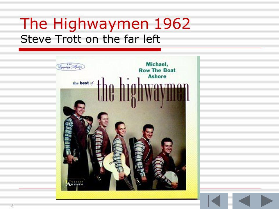 The Highwaymen 1962 Steve Trott on the far left
