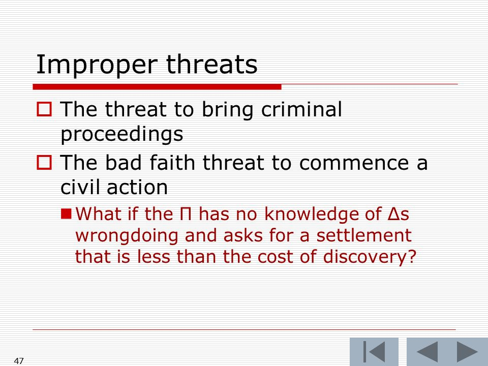 Improper threats The threat to bring criminal proceedings