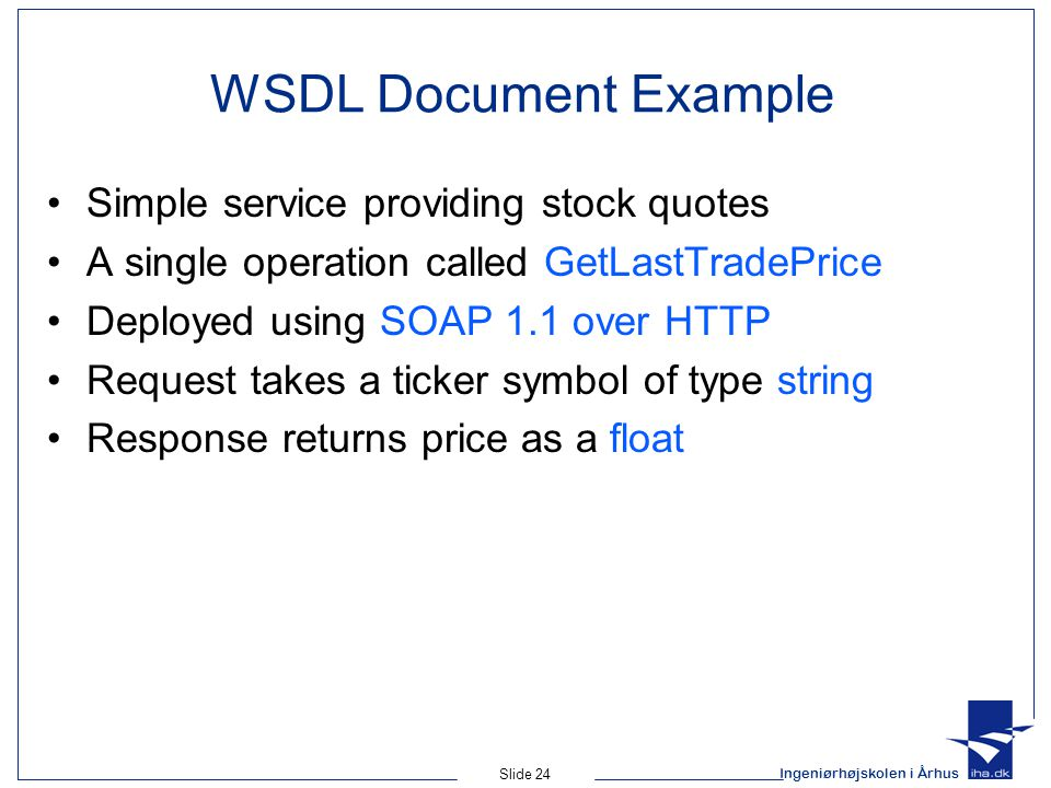 WSDL Document Example Simple service providing stock quotes