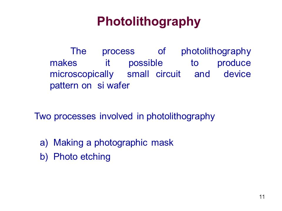 Two processes involved in photolithography