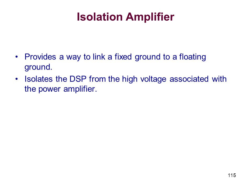 Isolation AmplifierProvides a way to link a fixed ground to a floating ground.