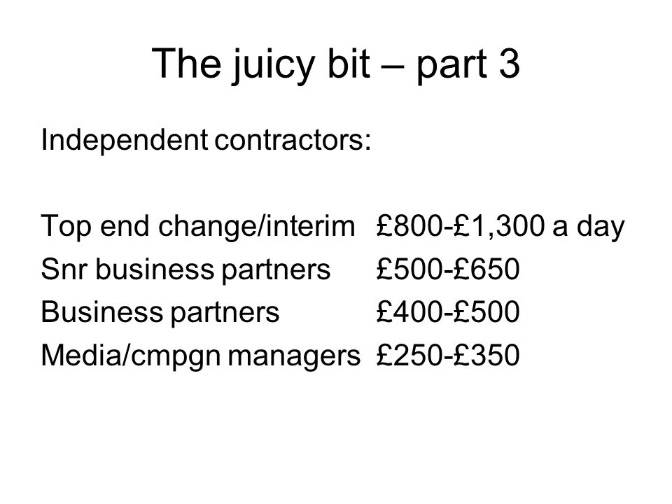 The juicy bit – part 3 Independent contractors: