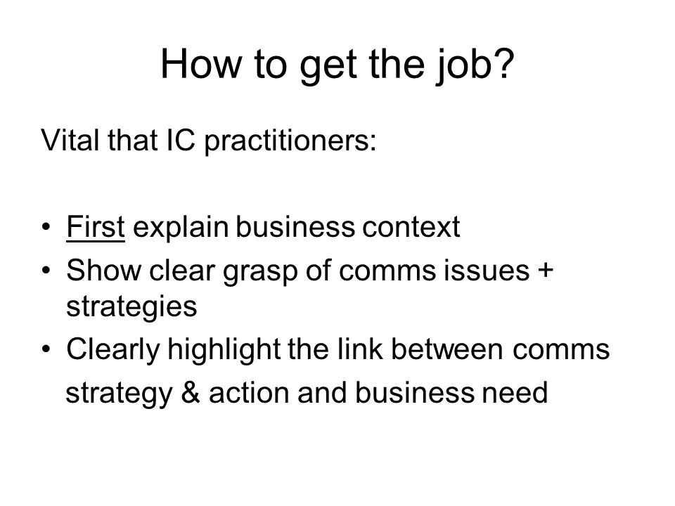 How to get the job Vital that IC practitioners:
