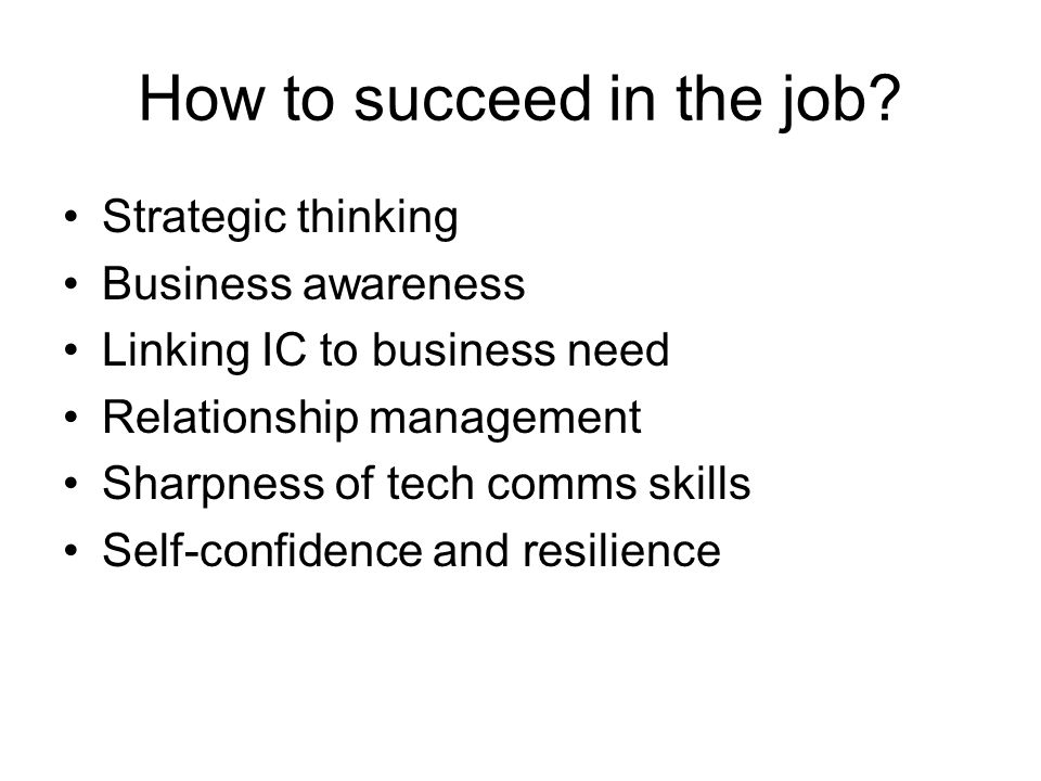 How to succeed in the job