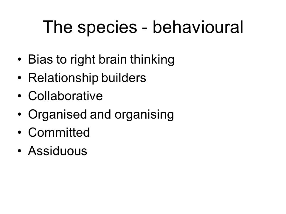 The species - behavioural