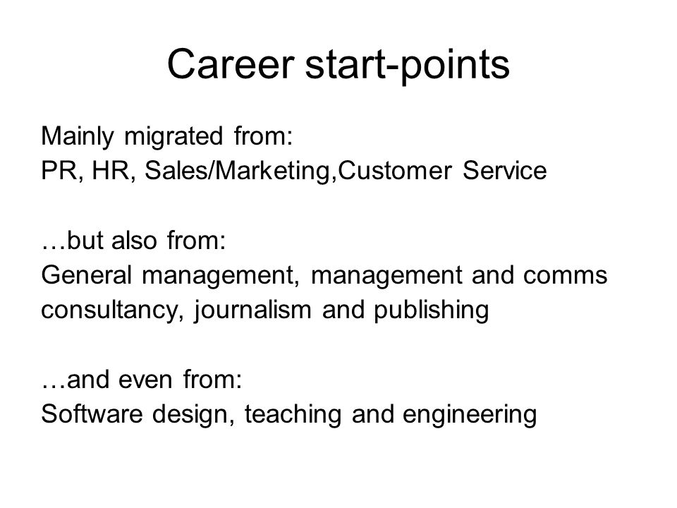 Career start-points Mainly migrated from: