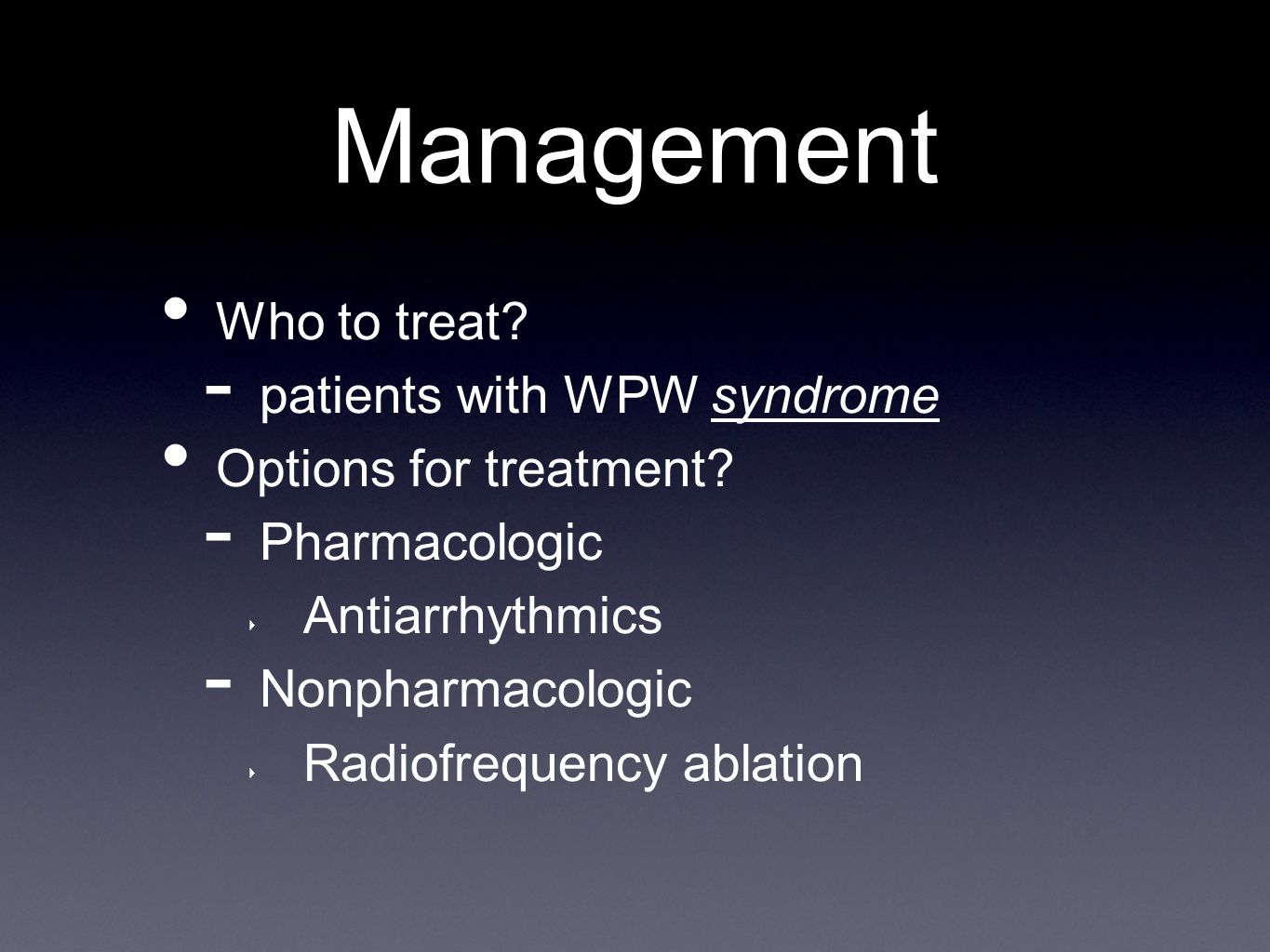 Management Who to treat patients with WPW syndrome