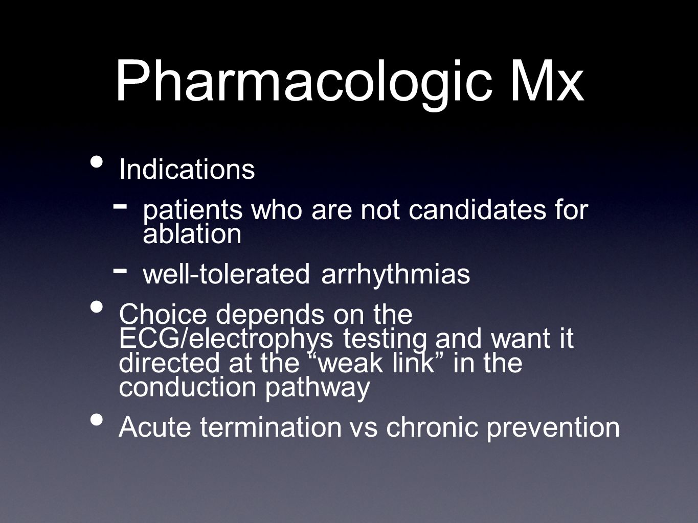 Pharmacologic Mx Indications