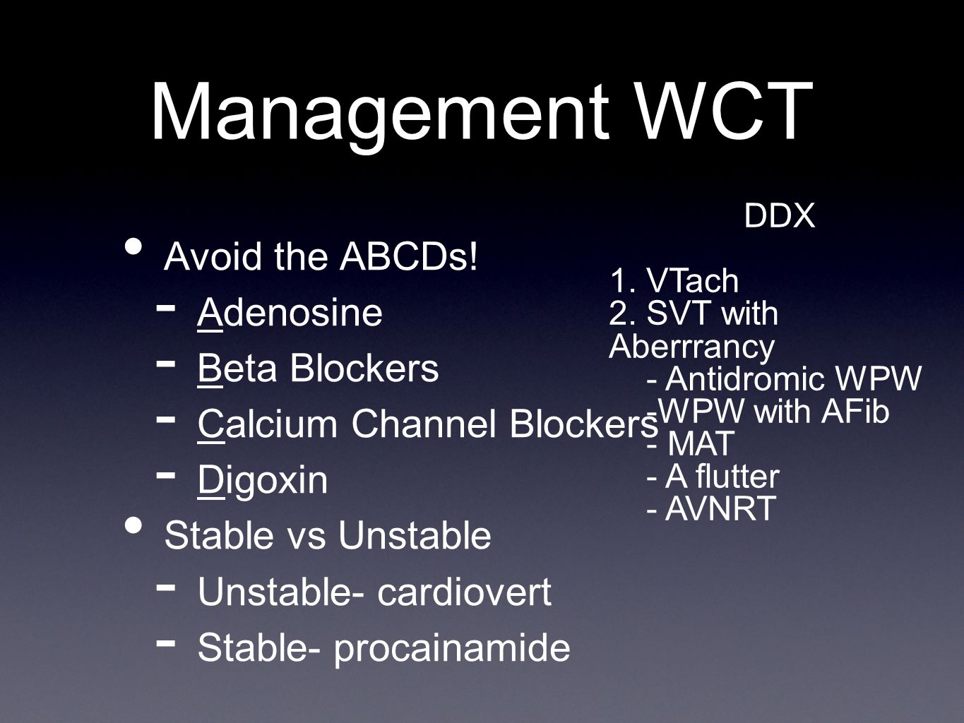 Management WCT Avoid the ABCDs! Adenosine Beta Blockers