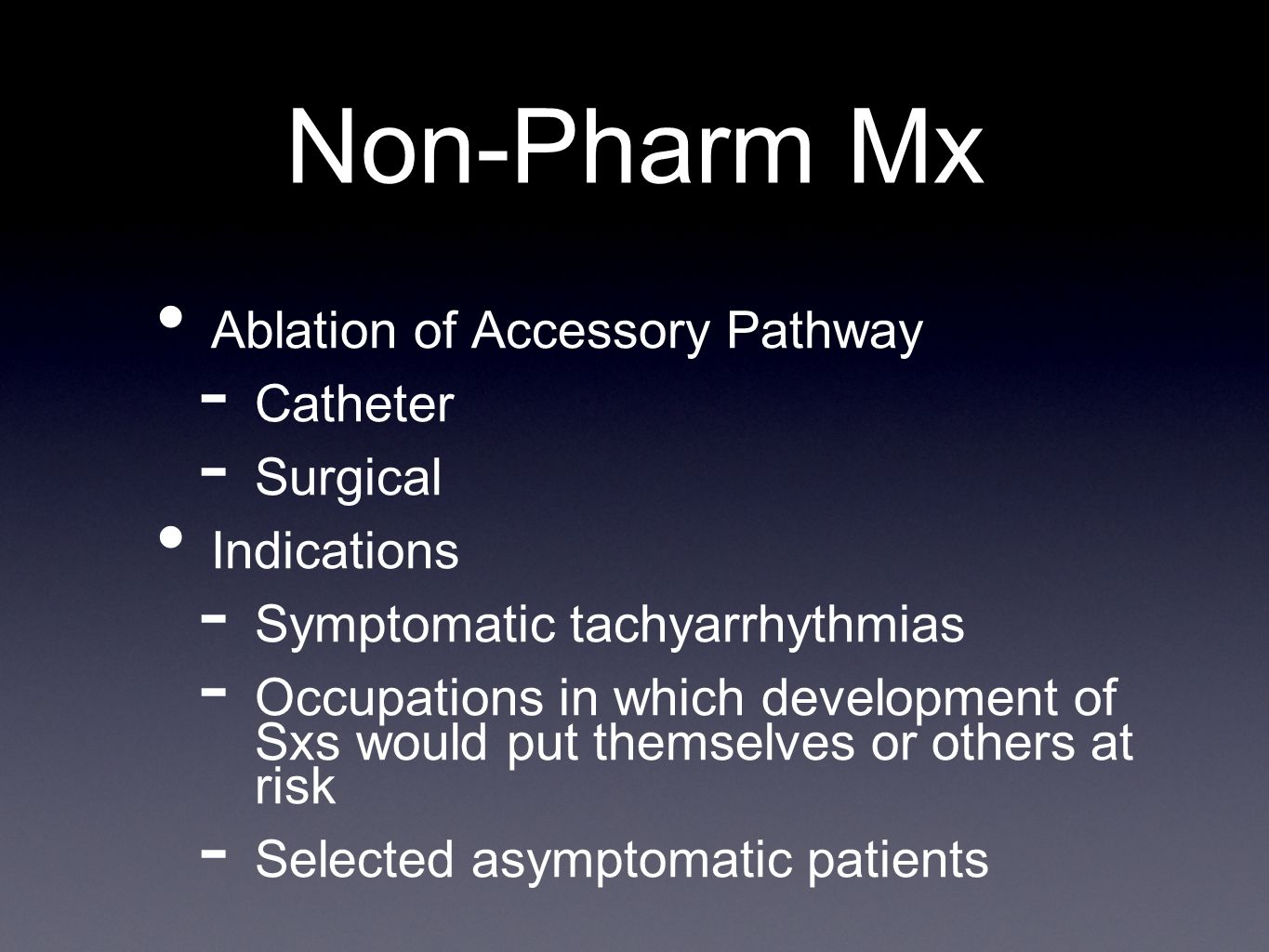 Non-Pharm Mx Ablation of Accessory Pathway Catheter Surgical