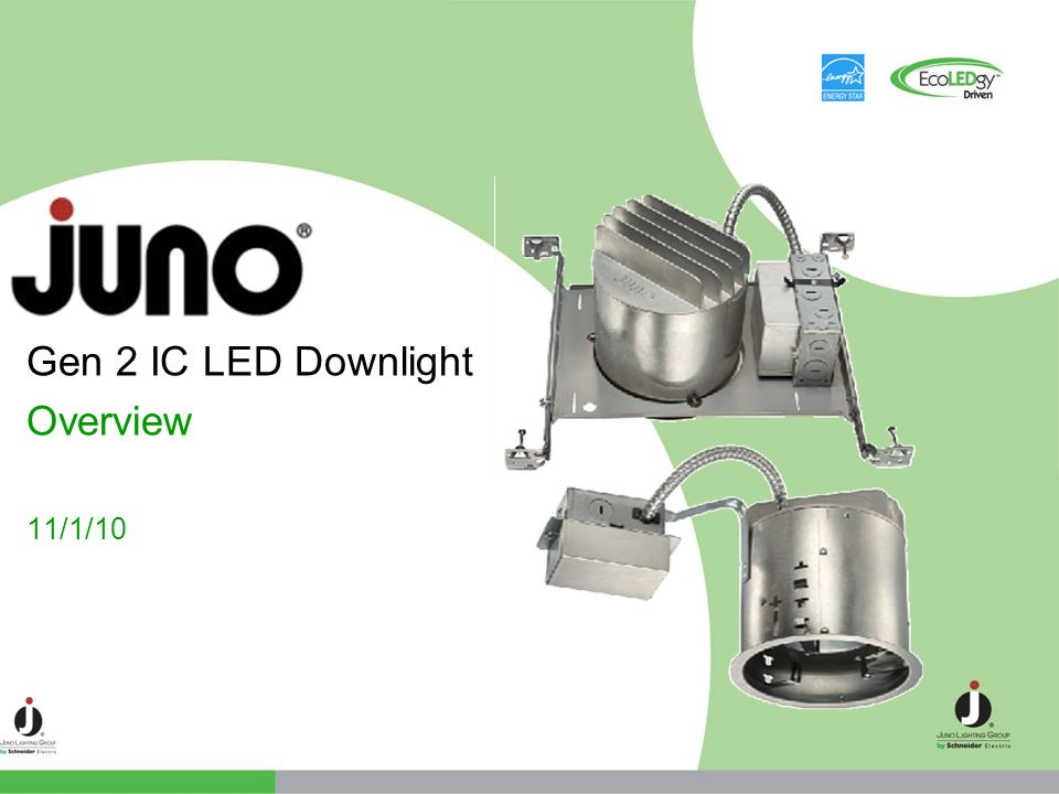 Gen 2 IC LED Downlight Overview 11/1/10