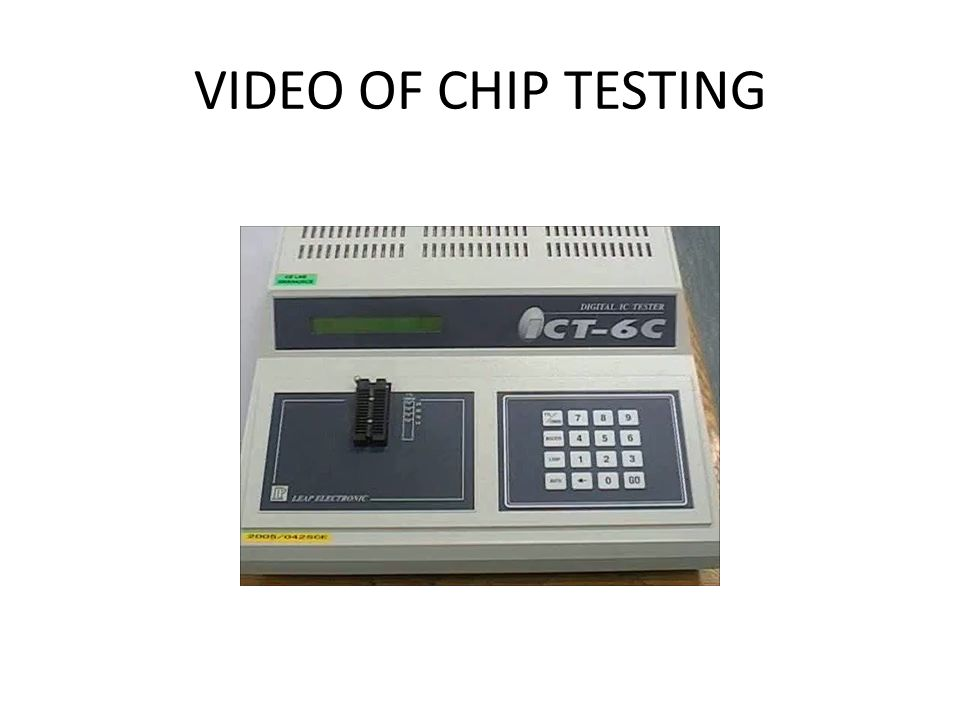 VIDEO OF CHIP TESTING