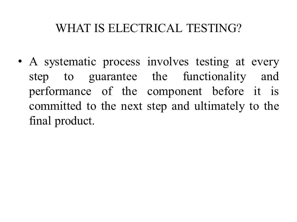 WHAT IS ELECTRICAL TESTING
