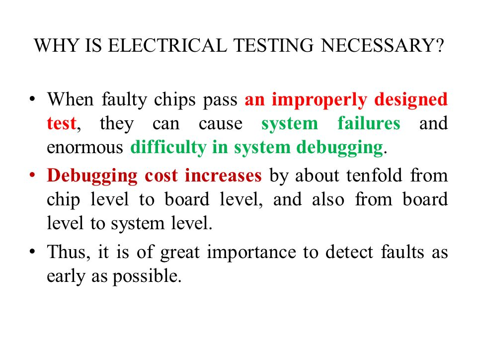 WHY IS ELECTRICAL TESTING NECESSARY