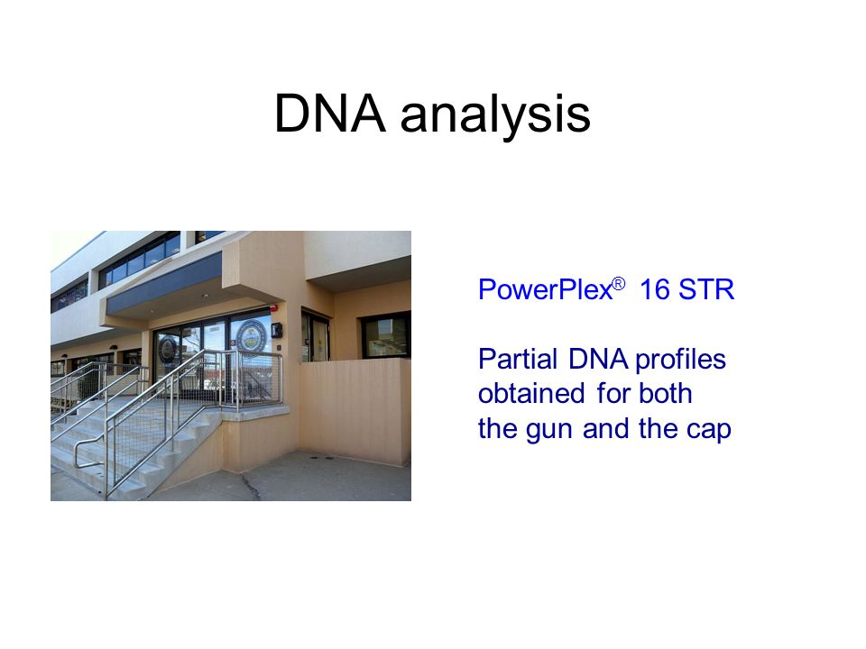 DNA analysis PowerPlex® 16 STR Partial DNA profiles obtained for both