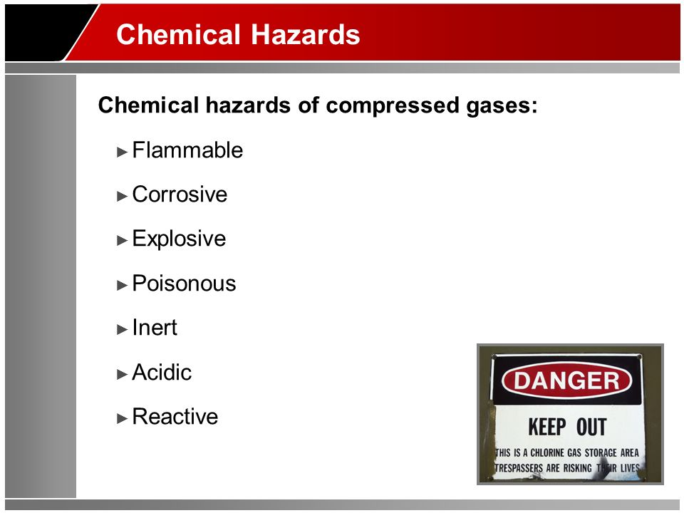 Chemical Hazards Chemical hazards of compressed gases: Flammable