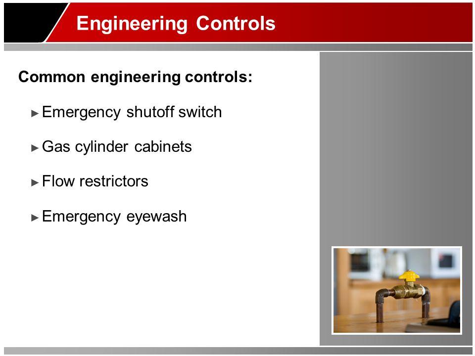 Engineering Controls Common engineering controls: