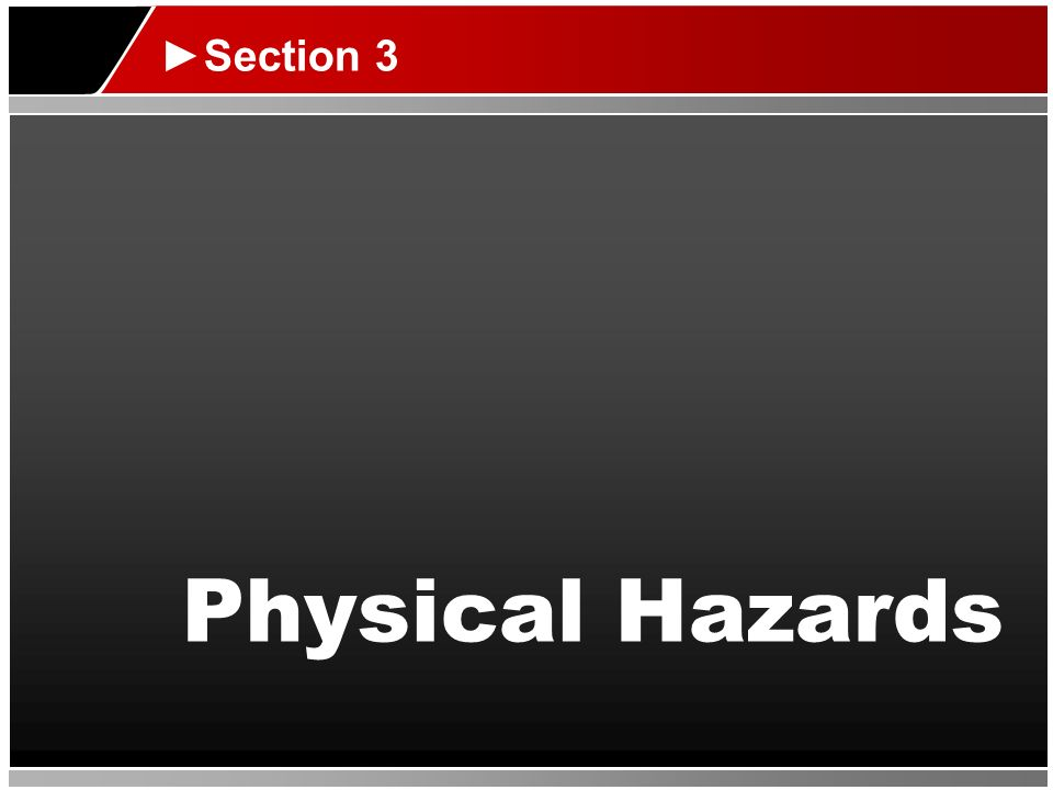 Physical Hazards Section 3