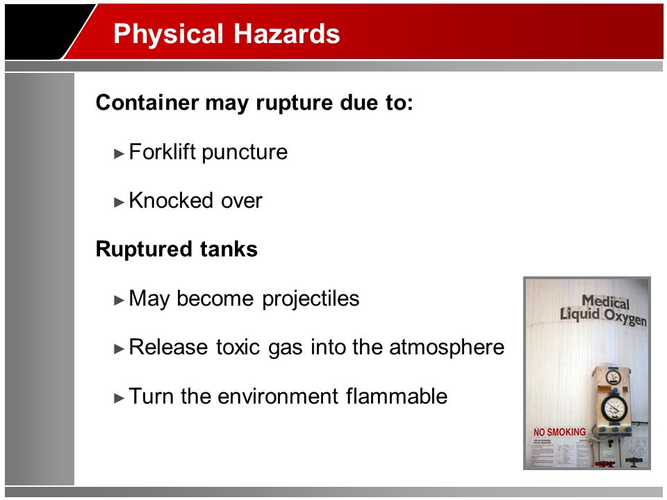 Physical Hazards Container may rupture due to: Forklift puncture