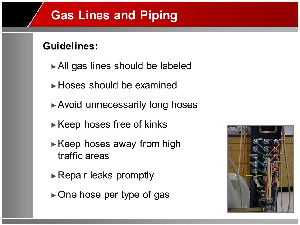 Gas Lines and Piping Guidelines: All gas lines should be labeled