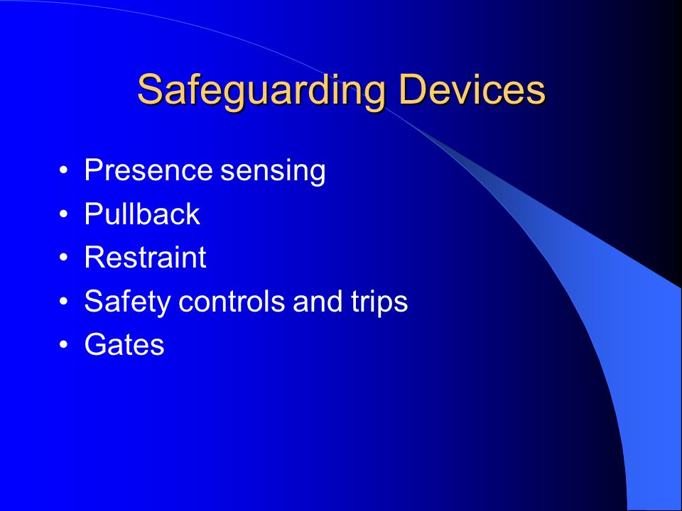 Safeguarding Devices Presence sensing Pullback Restraint