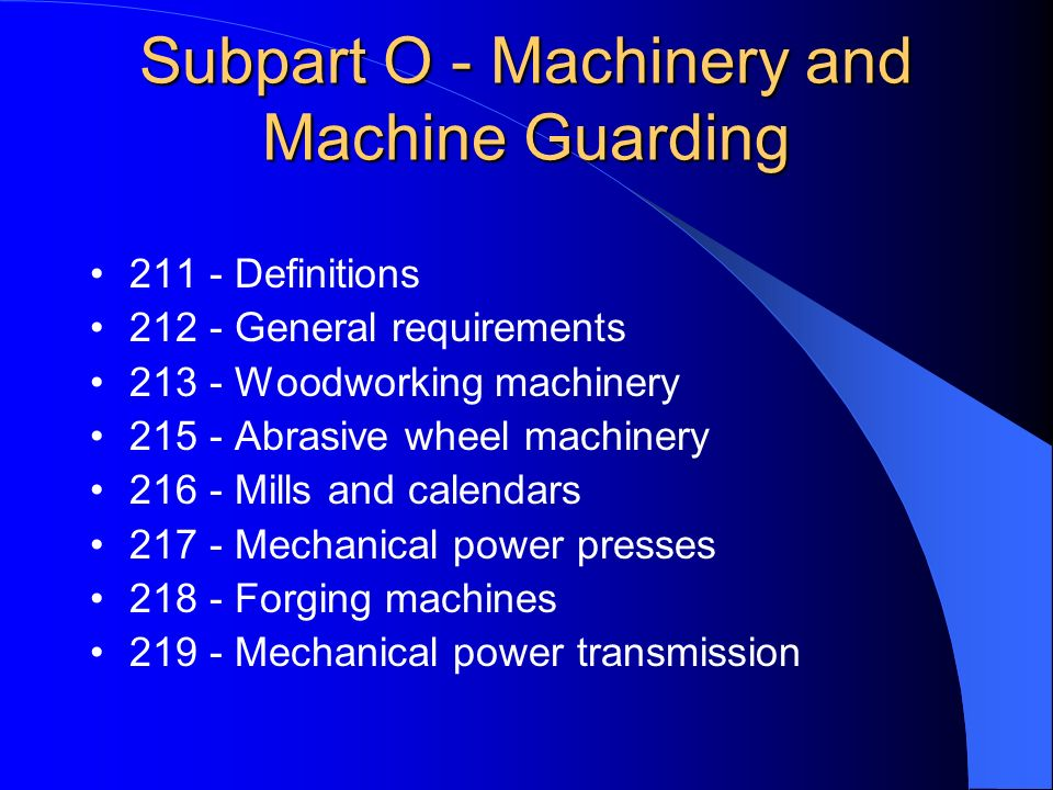 Subpart O - Machinery and Machine Guarding