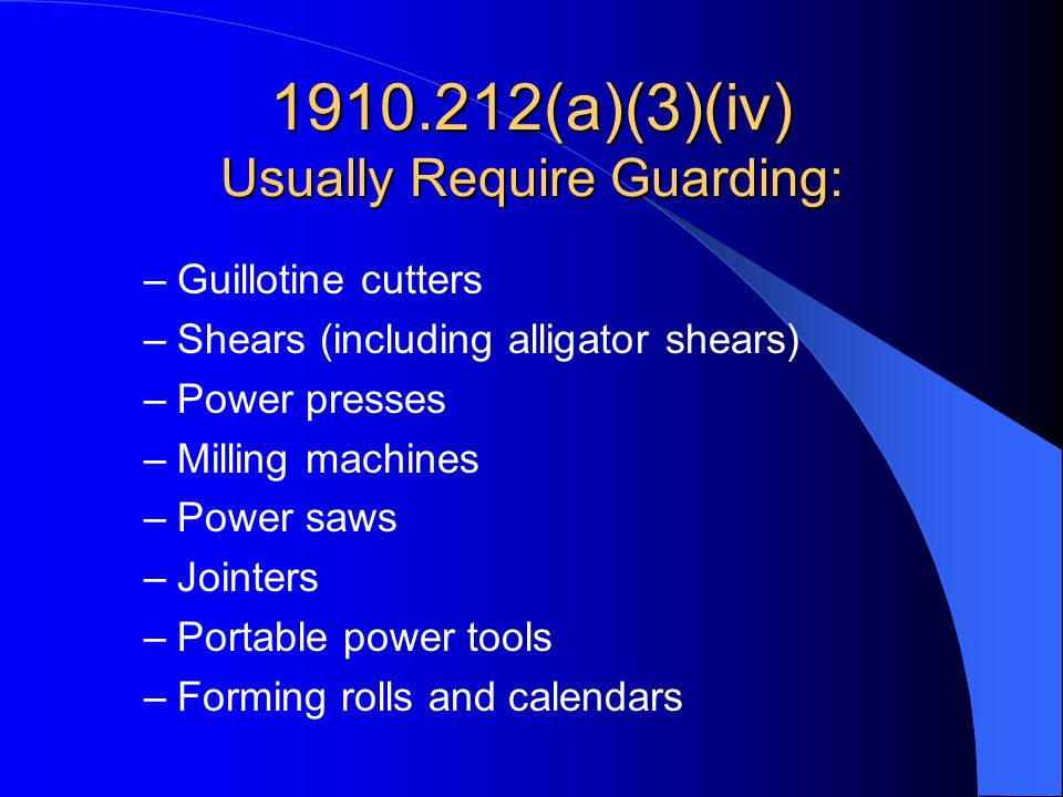 1910.212(a)(3)(iv) Usually Require Guarding: