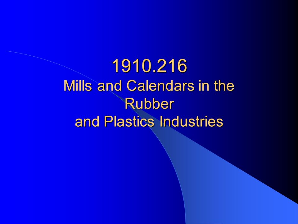 1910.216 Mills and Calendars in the Rubber and Plastics Industries
