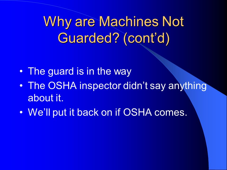 Why are Machines Not Guarded (cont'd)