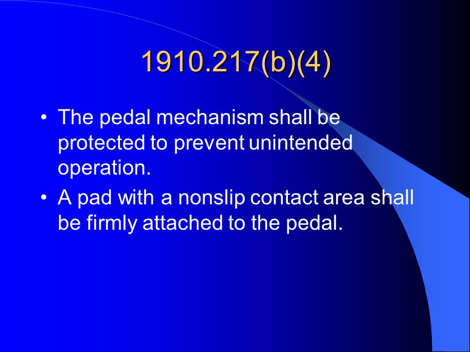 1910.217(b)(4) The pedal mechanism shall be protected to prevent unintended operation.