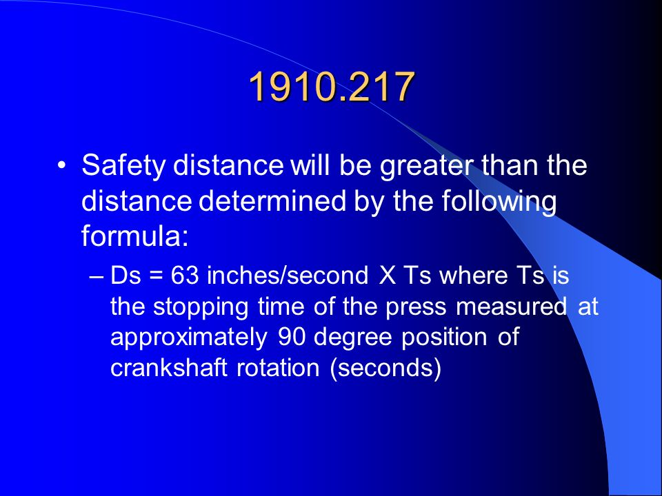 1910.217 Safety distance will be greater than the distance determined by the following formula: