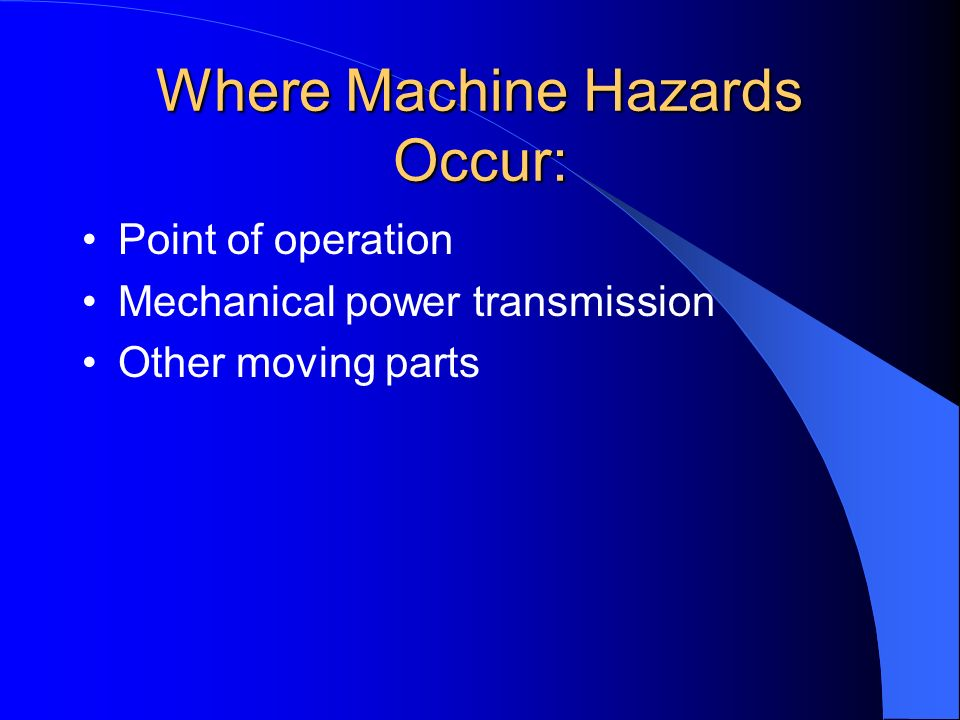 Where Machine Hazards Occur: