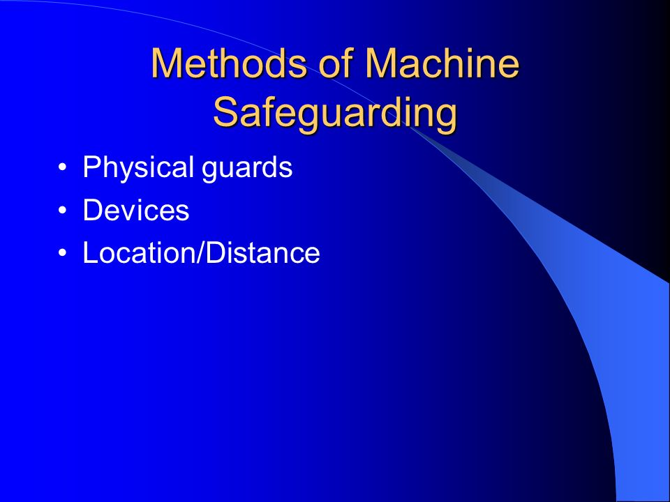 Methods of Machine Safeguarding