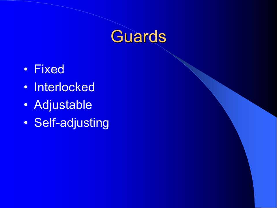 Guards Fixed Interlocked Adjustable Self-adjusting