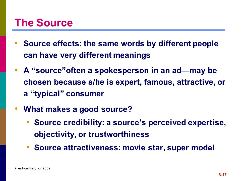 The Source Source effects: the same words by different people can have very different meanings.