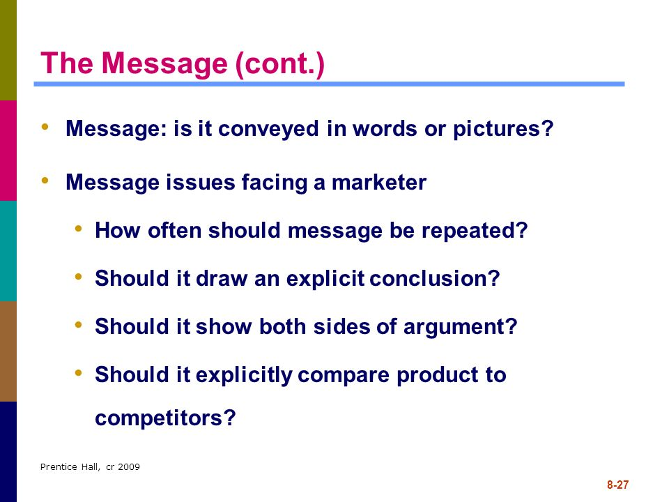 The Message (cont.) Message: is it conveyed in words or pictures