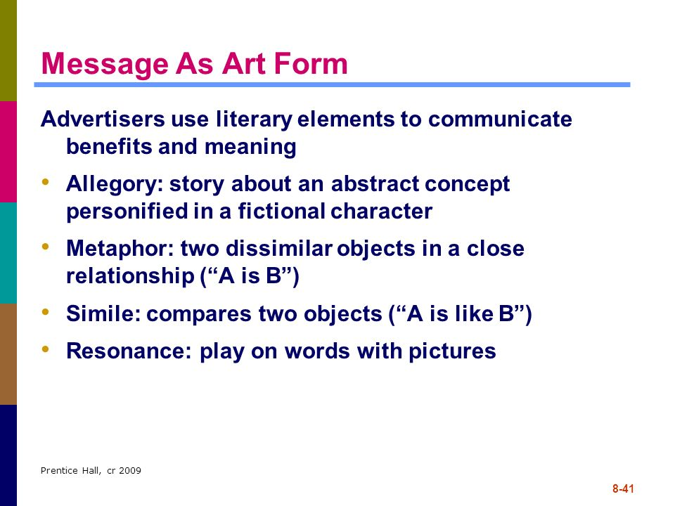 Message As Art Form Advertisers use literary elements to communicate benefits and meaning.