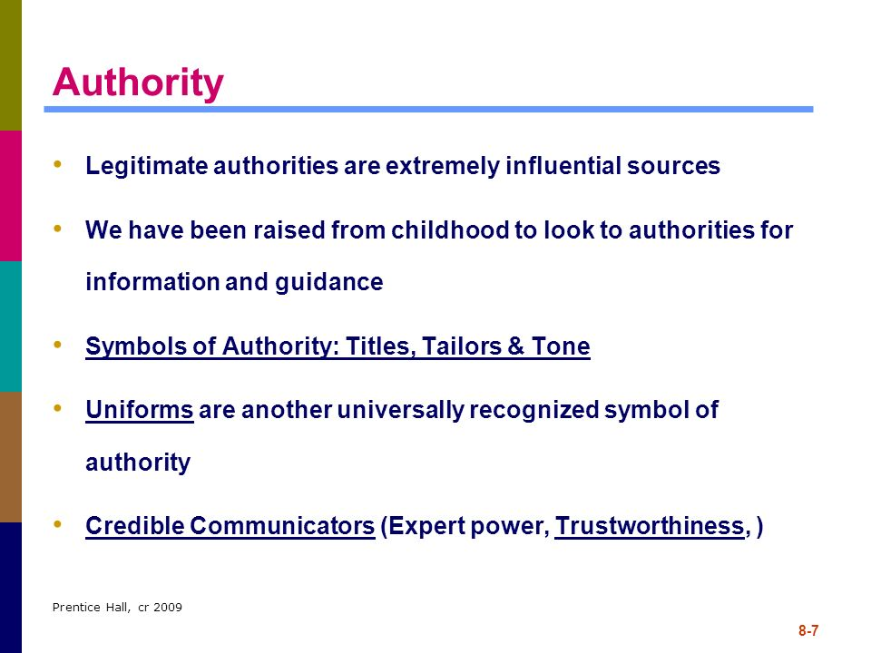 Authority Legitimate authorities are extremely influential sources