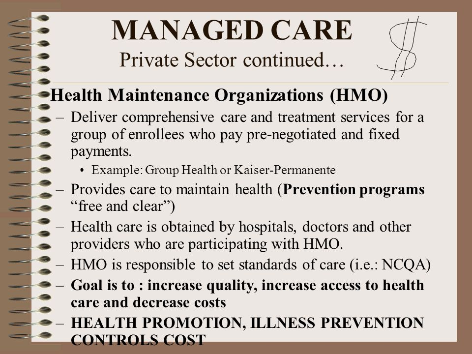MANAGED CARE Private Sector continued…