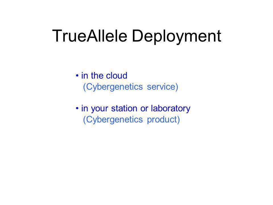 TrueAllele Deployment