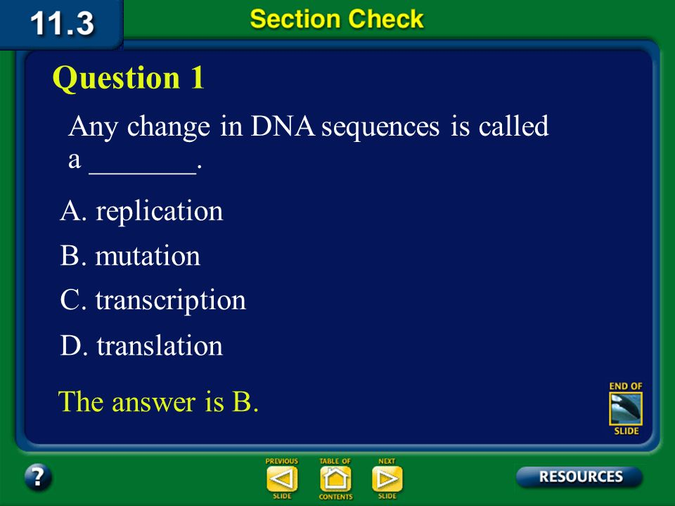 Question 1 Any change in DNA sequences is called a _______.