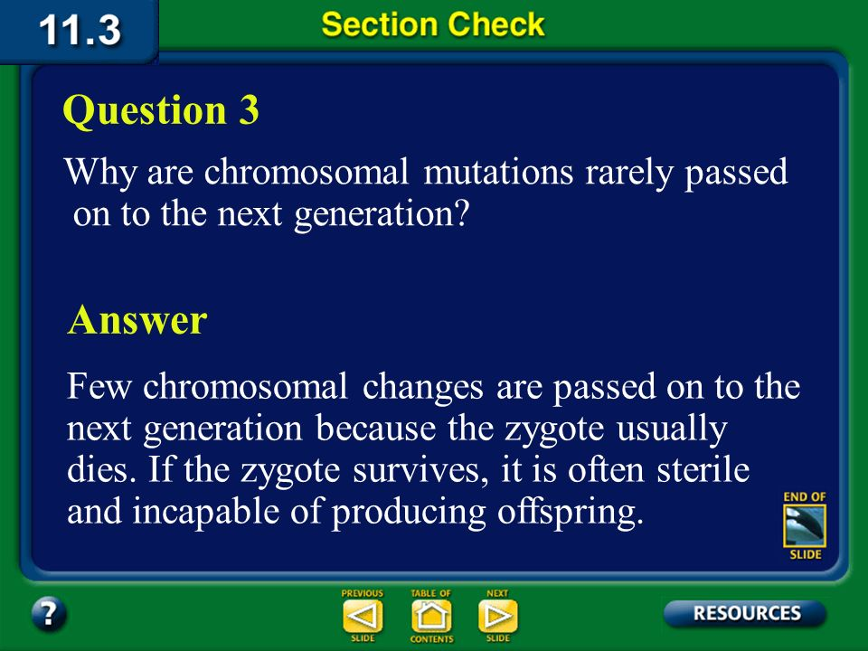 Question 3 Why are chromosomal mutations rarely passed on to the next generation Answer.