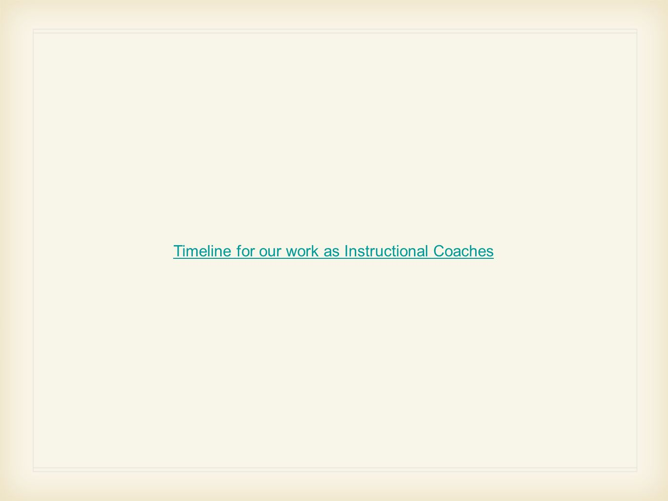 Timeline for our work as Instructional Coaches