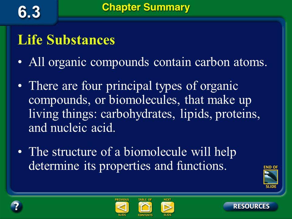 Life Substances All organic compounds contain carbon atoms.