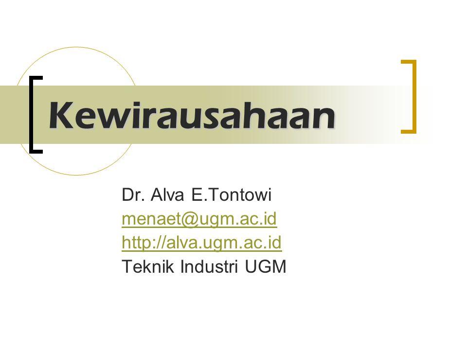Kewirausahaan Dr. Alva E.Tontowi menaet@ugm.ac.id