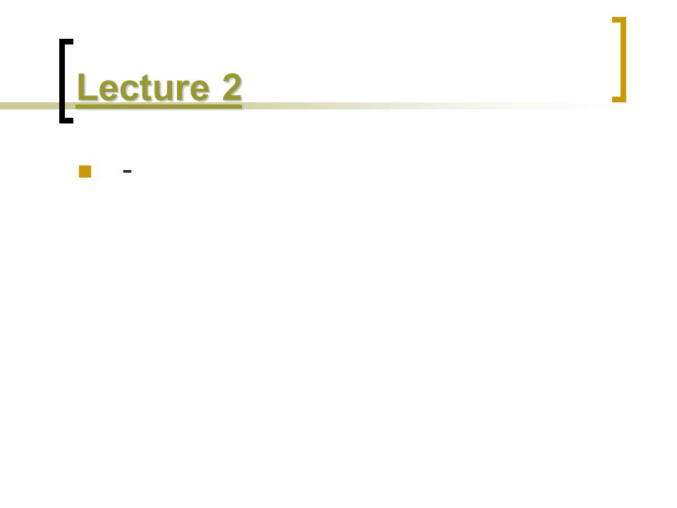 Lecture 2 -