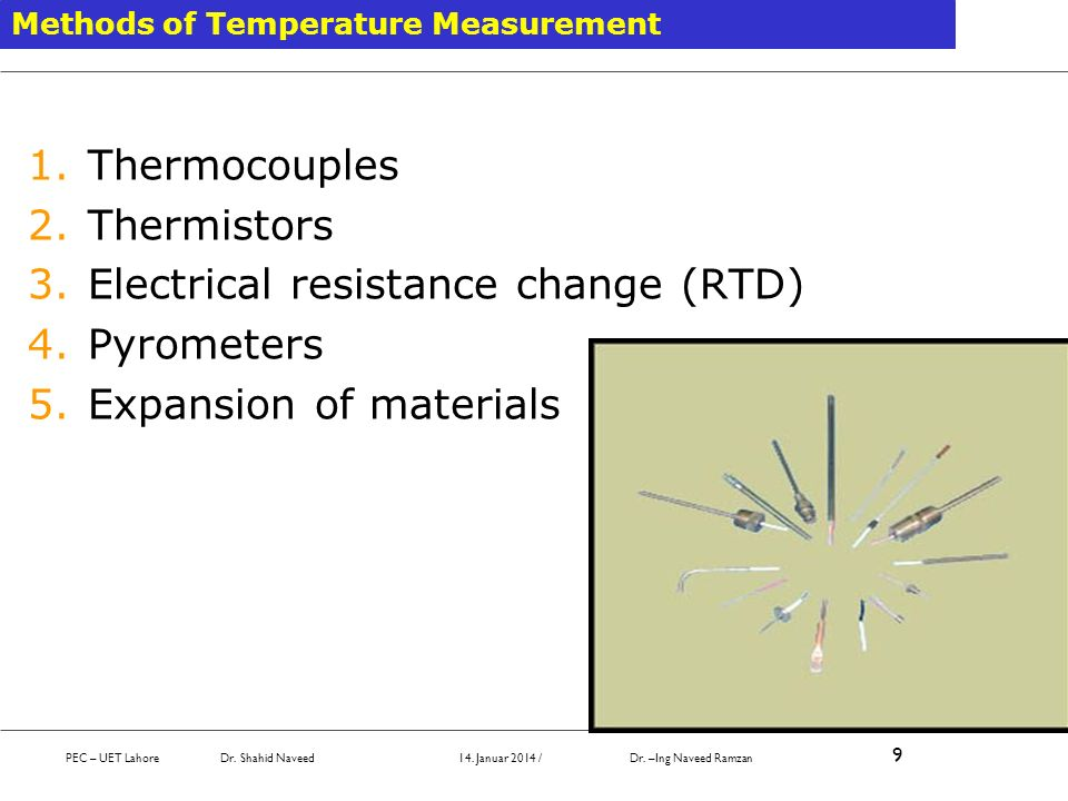 Electrical resistance change (RTD) Pyrometers Expansion of materials