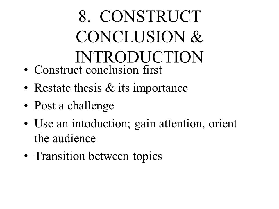 8. CONSTRUCT CONCLUSION & INTRODUCTION