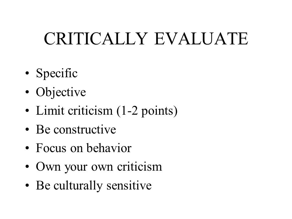CRITICALLY EVALUATE Specific Objective Limit criticism (1-2 points)