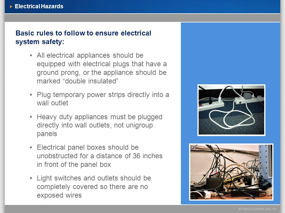 Basic rules to follow to ensure electrical system safety: